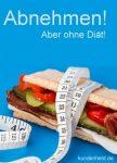 Abnehmen - Aber ohne Diät