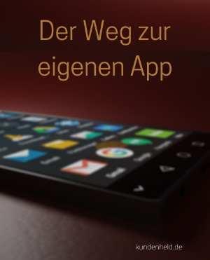 Der Weg zur eigenen App
