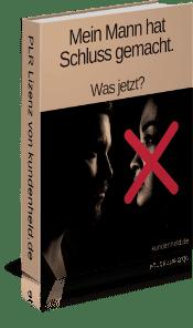 Mein Mann hat Schluss gemacht - Was jetzt?